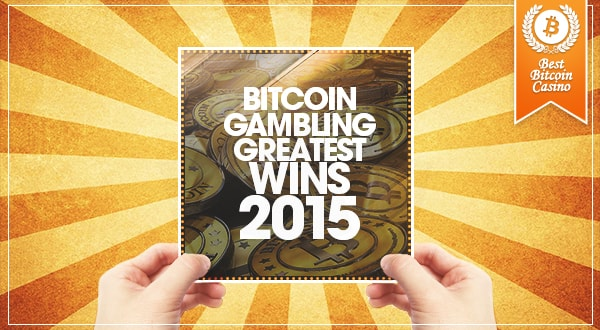Greatest Bitcoin Winnings Of 2015