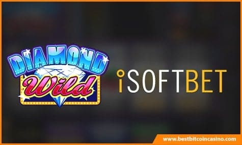 iSoftBet developed the Diamond Wild slot