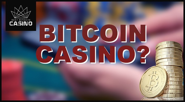 What Features to Look for to Find a Decent Bitcoin Casino?