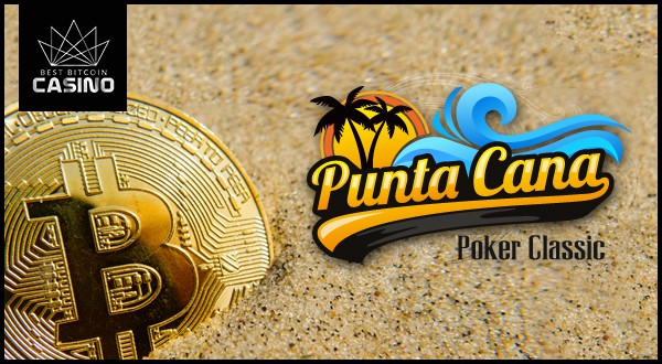 Punta Cana Poker Classic 2017 Opens Tables to Bitcoin