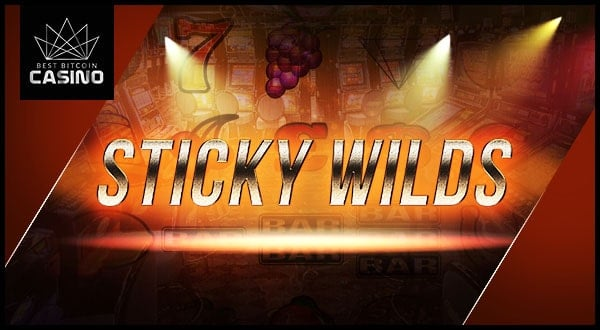 New Sticky Wild Slots Best Played in Bitcoin Casinos