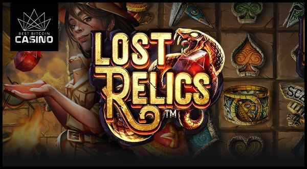 3 Ways to Win a Fortune with Lost Relics by NetEnt