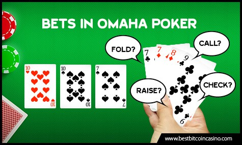 Bets in Omaha Poker
