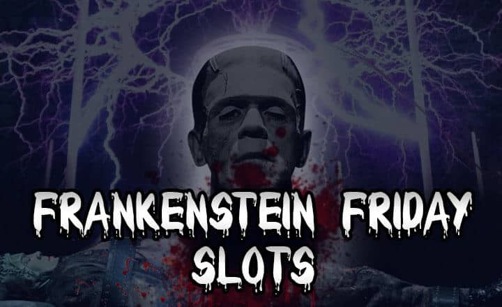 Celebrate Frankenstein Friday with These 3 Slot Games
