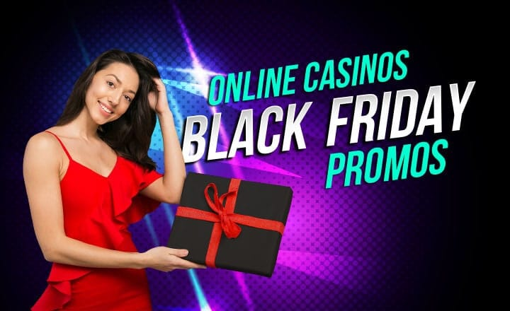 3 Online Casino Bonuses to Make Your Black Friday the Best Friday