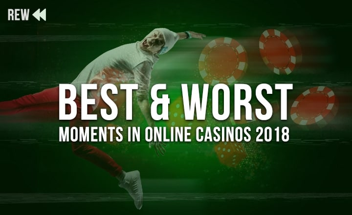 What Events Made the Online Casino Community Smile and Cry This 2018?