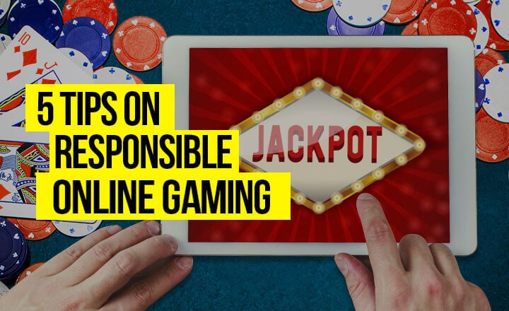 5 Tips to Become a More Responsible Online Casino Gamer This 2018