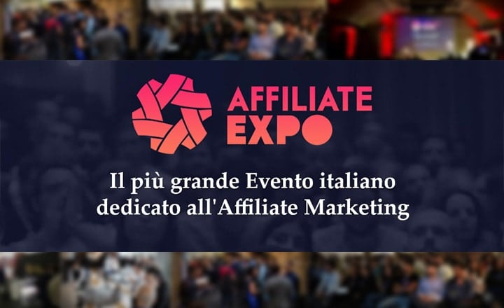 Affiliate Expo: The 2nd Edition of the Biggest Italian Event Entirely Focused on Affiliate Marketing