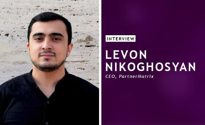 Interview with Levon Nikoghosyan, CEO of PartnerMatrix