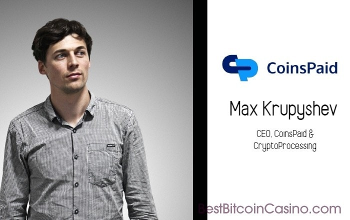 Exclusive Interview with CoinsPaid & CryptoProcessing CEO Max Krupyshev