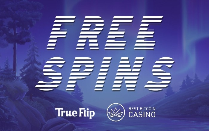 True Flip Gives Away Free Spins & $20 in BTC to BestBitcoinCasino.com Readers