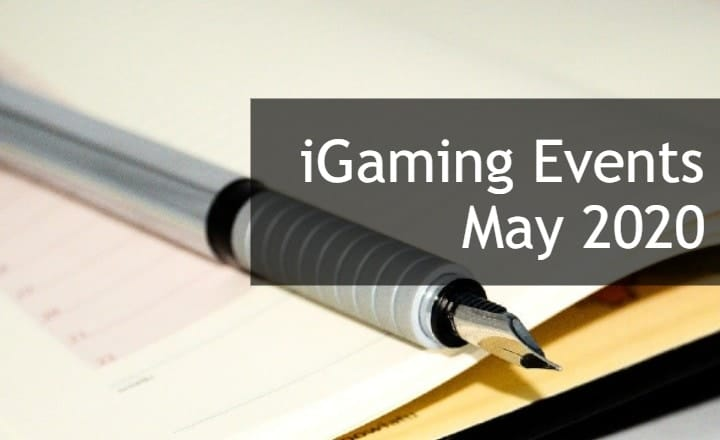 Top iGaming Events to Attend in May 2020