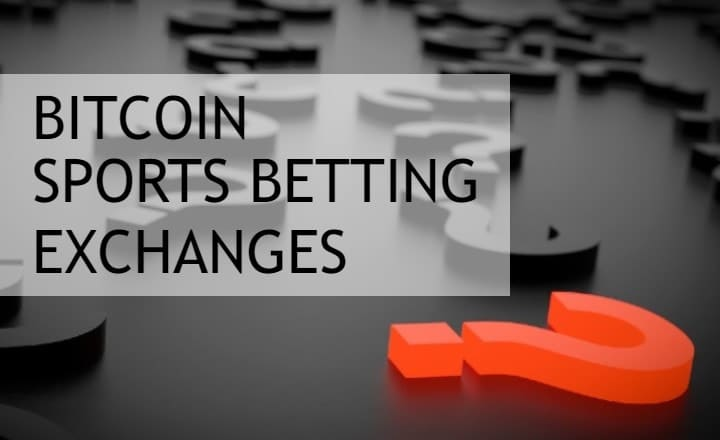Are Bitcoin Sports Betting Exchanges Better?