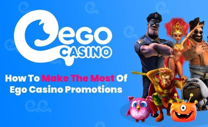 How to Make the Most of Ego Casino Promotions