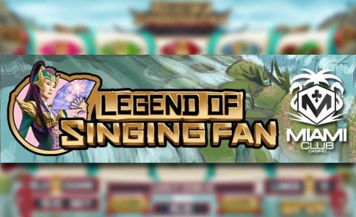 Get Your 50 Free Spins No Deposit & 150% Bonus in 'Legend of Singing Fan' on Miami Club Casino