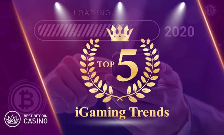 The top 5 iGaming trends you shouldn't miss!