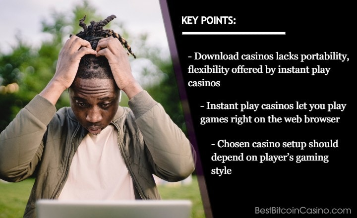 Which Is Better: Instant Play or Download Casinos?